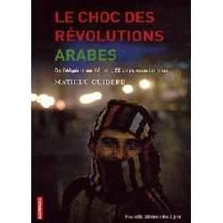 Le choc des révolutions arabes - De l'Algérie au Yémen, 22 pays sous tension