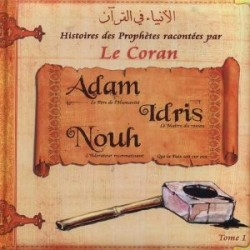 Histoires des prophètes  -tome1- Adam, Idris, Nouh