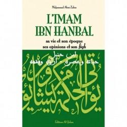 L'imam Ibn Hanbal, sa vie et son œuvre, ses opinions et son fiqh