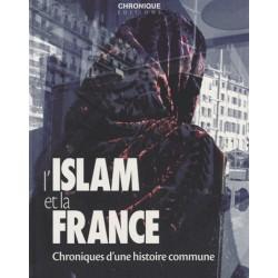 L'Islam et la France - Chronique d'une histoire commune