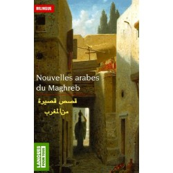 Nouvelles arabes du Maghreb - Edition bilingue français-arabe