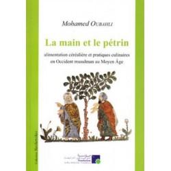 La main et le pétrin, alimentation céréalière et pratiques culinaires en Occident musulman au Moyen-âge