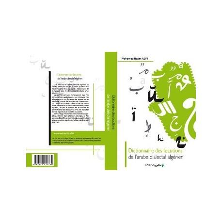 Dictionnaire des locutions de l'arabe dialectal algérien