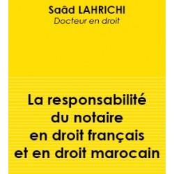 La responsabilité du notaire en droit français et en droit marocain