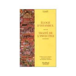 Eloge d'Istanbul suivi du : traité de l'invective