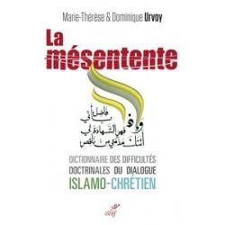 La Mésentente. Dictionnaire des difficultés doctrinales du dialogue islamo-chrétien
