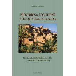 Proverbes et Locutions Stéréotypées du Maroc, Lexicalisation, Modalisation, Transparence et Figement.
