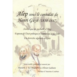 Alep sous le Consulat de Henri Guys (1838- 1847)