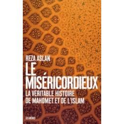 Le Miséricordieux, La véritable histoire de Mahomet et de l'Islam