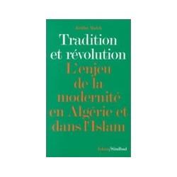 Tradition et révolution, L'enjeu de la modernité en Algérie et dans l'Islam
