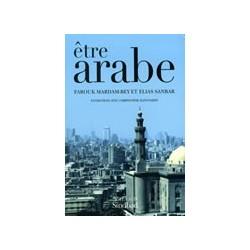 Etre arabe Entretiens avec Christophe Kantcheff
