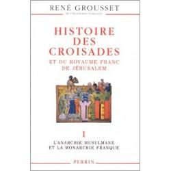 Histoire des croisades et du royaume franc de jérusalem, Tome 2, l'anarchie musulmane et l'anarchie franque