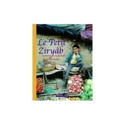 La cuisine du petit Ziryâb Recettes du monde arabe à l'usage du jeune gourmet