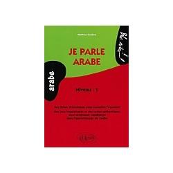Je parle arabe(Des fiches thématiques pour connaître l'essentiel l'arabe - Niveau 1)