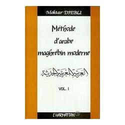Méthode d'arabe maghrébin moderne . [vol. 1]