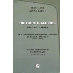 Histoire d'Algérie, Sidi Bel Abbes: de la colonisation à la guerre de libération en zone 5 - Wilaya V (1830-1962)