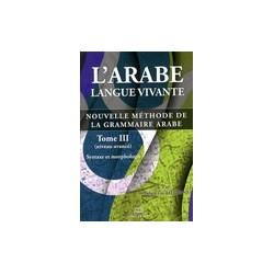 Arabe langue vivante : nouvelle méthode de grammaire arabe AVANCE