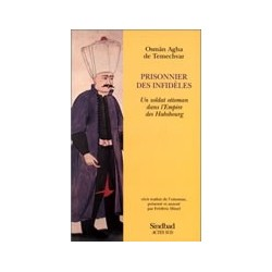 Prisonnier des infidèles: un soldat ottoman dans l'empire des Habsbourg