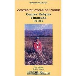 Contes du cycle de l'ogre : Contes Kabyles Timucuha