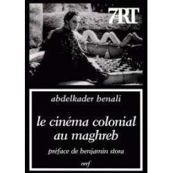 Le cinéma colonial au Maghreb: l'imaginaire en tromp-l'œil
