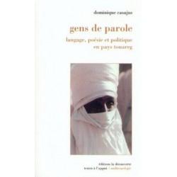 Gens de parole: Langage, poésie et politique en pays touareg