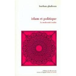 Islam et politique, la modernité trahie