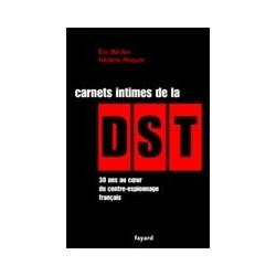 Carnets intimes de la DST 30 ans au coeur du contre-espionnage français
