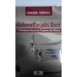 Sahara Paradis Doré Ciilisation secrets du tropisme des déserts