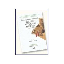 Etats, sociétés et cultures du monde musulman médiéval (Xe-XVe siècle). Tome 2   Sociétés et cultures