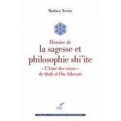Histoire de la sagesse et philosophie shi'ite - ''L'Aimé des coeurs'' de Qutb al-Din Askevari