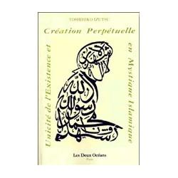 Unicité de l'existence et création perpétuelle en mystique islamique