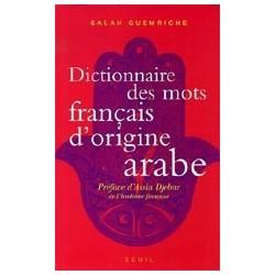 Dictionnaire des mots frnçais d'origine arabe