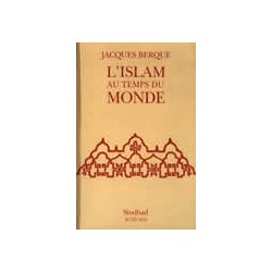 L'islam au temps du monde (nouvelle édition