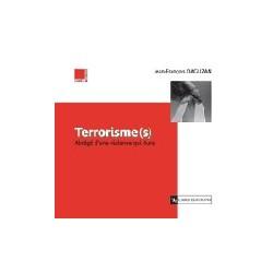 Terrorisme(s) Abrégé d'une violence qui dure