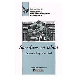 Sacrifices en Islam Espaces et temps d'un rituel