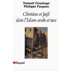 Chrétiens et Juifs dans l'Islam arabe et turc