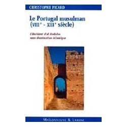Portugal musulman (Le) - VIIIe-XIIIe siècles