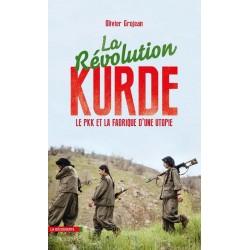 La révolution kurde Le PKK et la fabrique d'une utopie