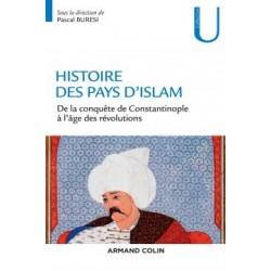Histoire des pays d'Islam De la conquête de Constantinople à lâge des révolutions
