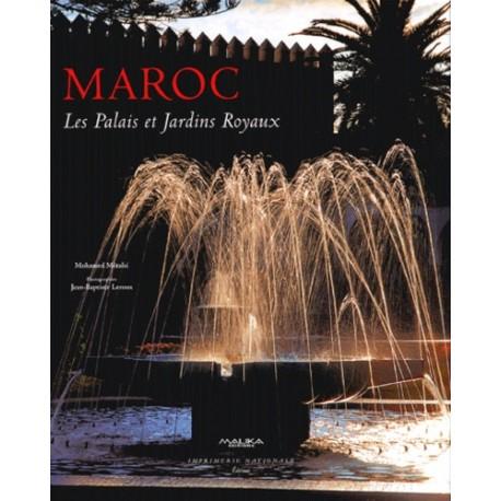 Maroc les palais et jardins royaux