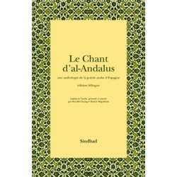Le chant d'al-Andalus une anthologie de la poésie arabe d'Espagne édition bilingue