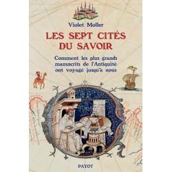Les sept cités du savoir ou Comment des manuscrits antiques qu'on croyait perdus voyagèrent jusqu'à la Renaissance