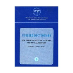 Unified dictionary for terminologies of general and nuclear physics (English-French-Arabic)