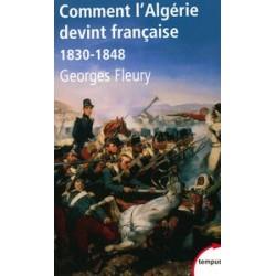 Comment l'Algerie devint francaise
