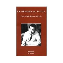 En mémoire du futur, pour Abdelkader Alloula