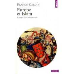 Europe et Islam. Histoire d'un malentendu