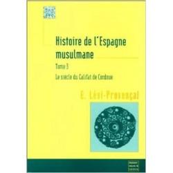 Histoire de l'Espagne musulmane. ( Tom 3).  Le siècle du Califat de Cordoue