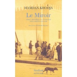 Le Miroir. Apercu historique et statistique sur la régence d'Alger