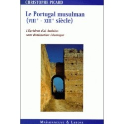 Le Portugal Musulman (VIIIe-XIIIe siecle). L'Occident d'Al-Adalus sous domination islamique