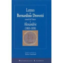 Lettres de Bernardino Drovetti consul de France à Alexandrie (1803-1830)